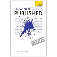 How Not to Get Published: Teach Yourself (BOK)