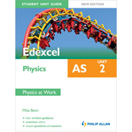 Edexcel AS Physics Student Unit Guide: Unit 2 Physics at Wor (BOK)