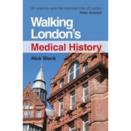 Walking London's Medical History (BOK)
