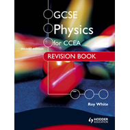 GCSE Physics for CCEA Revision Book Second Edition (BOK)