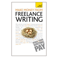 Teach Yourself Make Money from Freelance Writing (BOK)