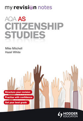 My Revision Notes: AQA AS Citizenship Studies (BOK)