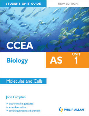 CCEA AS Biology Student Unit Guide: Unit 1 Molecules and Cel (BOK)
