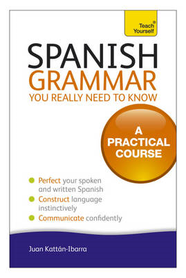 Spanish Grammar You Really Need To Know: Teach Yourself (BOK)