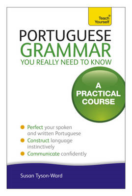 Portuguese Grammar You Really Need to Know: Teach Yourself (BOK)