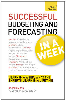 Successful Budgeting and Forecasting in a Week: Teach Yourself (BOK)