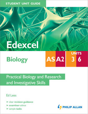 Edexcel AS/A2 Biology Student Unit Guide: Units 3 and 6 Prac (BOK)