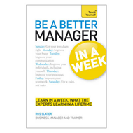 Be a Better Manager in a Week: Teach Yourself (BOK)