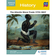 National 4 & 5 History: The Atlantic Slave Trade 1770-1807 (BOK)