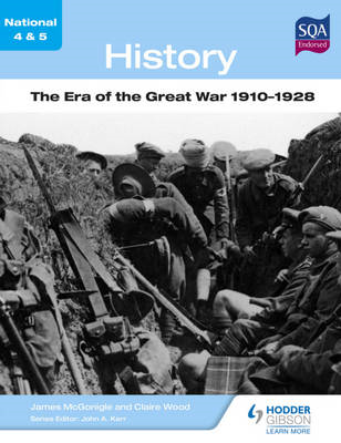 National 4 & 5 History: The Era of the Great War 1910-1928 (BOK)