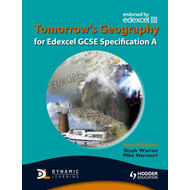 Tomorrow's Geography for Edexcel GCSE Specification A (BOK)