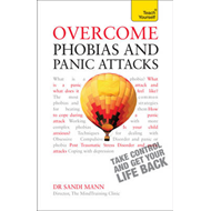 Overcome Phobias and Panic Attacks: Teach Yourself (BOK)