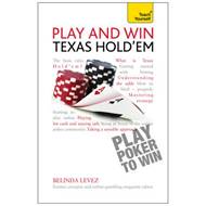 Play and Win Texas Hold 'Em: Teach Yourself (BOK)