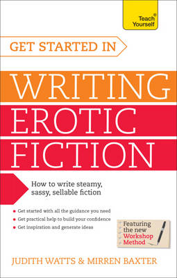 Teach Yourself Get Started in Writing Erotic Fiction (BOK)
