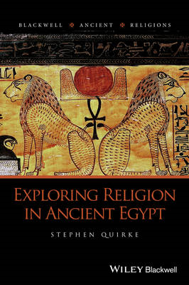 Exploring Religion in Ancient Egypt (BOK)