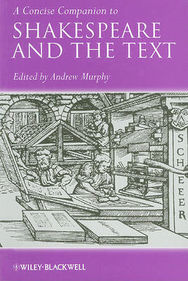 Concise Companion to Shakespeare and the Text (BOK)