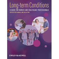 Long Term Conditions - a Guide for Nurses and     Healthcare (BOK)