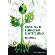 Physiological Responses of Plants to Attack (BOK)