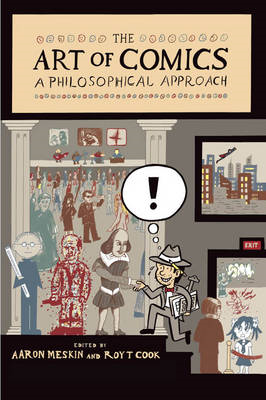 The Art of Comics: A Philosophical Approach (BOK)
