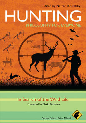 Hunting: Philosophy for Everyone (BOK)