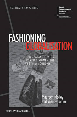 Fashioning Globalisation: New Zealand Design, Working Women and the Cultural Economy (BOK)