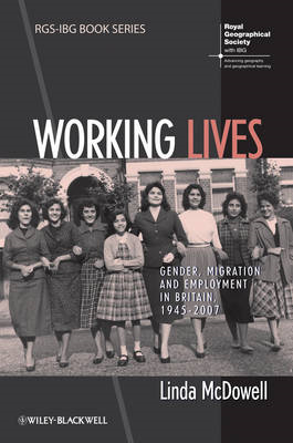 Working Lives: Gender, Migration and Employment in Britain, 1945-2007 (BOK)