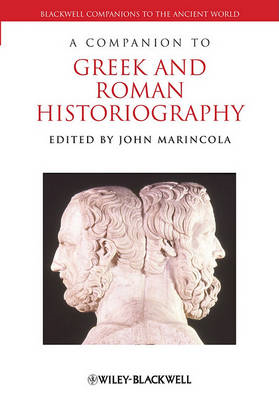 A Companion to Greek and Roman Historiography (BOK)