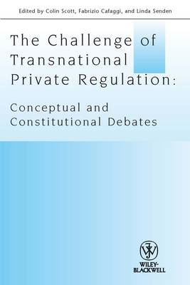 The Challenge of Transnational Private Regulation: Conceptual and Constitutional Debates (BOK)