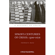Spain's Centuries of Crisis: 1300-1474 (BOK)