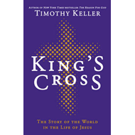 King's Cross: The Story of the World in the Life of Jesus (BOK)