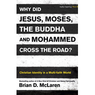 Why Did Jesus, Moses, the Buddha and Mohammed Cross the Road (BOK)