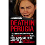 Death in Perugia: The Definitive Account of the Meredith Kercher Case from Her Murder to the Acquitt (BOK)
