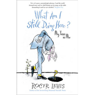 What am I Still Doing Here?: My Life as Me (BOK)