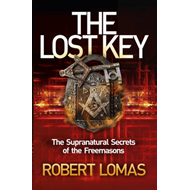 The Lost Key: The Supranatural Secrets of the Freemasons (BOK)