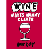 Wine Makes Mummy Clever (BOK)