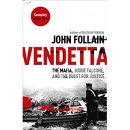 Vendetta: The Mafia, Judge Falcone and the Quest for Justice (BOK)