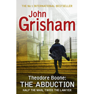 Theodore Boone: The Abduction (BOK)