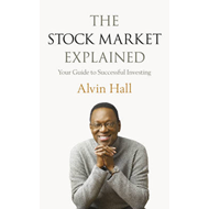 The Stock Market Explained: Your Guide to Successful Investing (BOK)