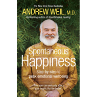 Spontaneous Happiness: Step-by-step to Peak Emotional Wellbeing (BOK)
