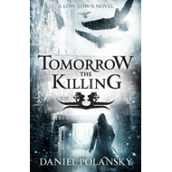 Tomorrow, the Killing (BOK)