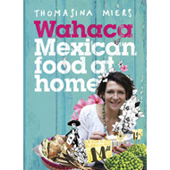 Wahaca - Mexican Food at Home (BOK)