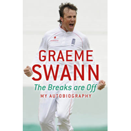 Graeme Swann: The Breaks are Off - My Autobiography (BOK)