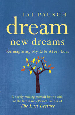Dream New Dreams: Reimagining My Life After Loss (BOK)