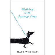 Walking with Sausage Dogs (BOK)