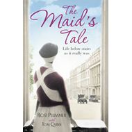 The Maid's Tale: A Revealing Memoir of Life Below Stairs (BOK)