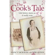 The Cook's Tale: Life Below Stairs as it Really Was (BOK)