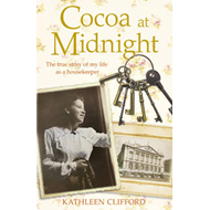 Cocoa at Midnight: The Real Life Story of My Time as a Housekeeper (BOK)