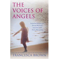 The Voices of Angels: Inspiring Stories and Divine Messages from Ireland's Angel Whisperer (BOK)