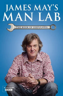 James May's Man Lab: The Book of Usefulness (BOK)