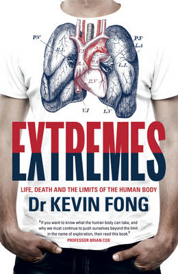 Extremes: Life, Death and the Limits of the Human Body (BOK)